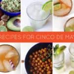 6 Recipes for Cinco de Mayo