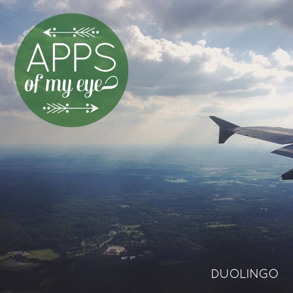 Apps of My Eye: Duolingo // Feast + West