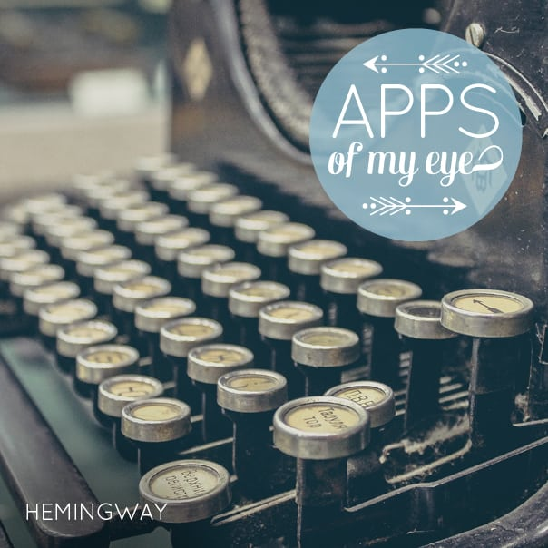 Apps of My Eye: Hemingway // Feast + West