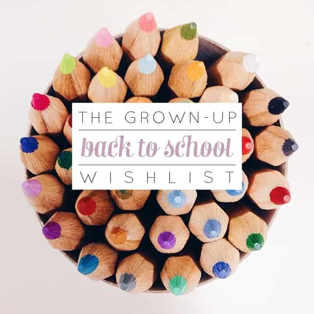 Grown-Up Back-to-School Wishlist // Feast + West