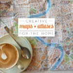 Creative Maps + Atlases for the Home