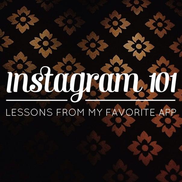 Instagram 101 // Feast + West