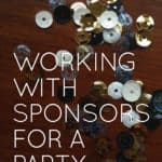 Working with Sponsors for a Party