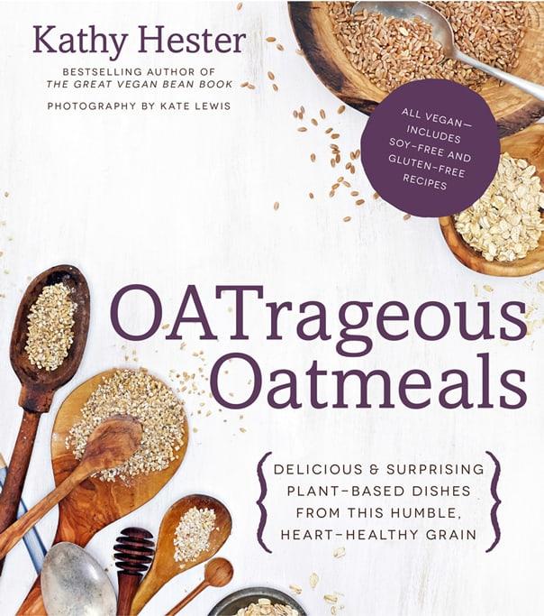OATrageous Oatmeals by Kathy Hester