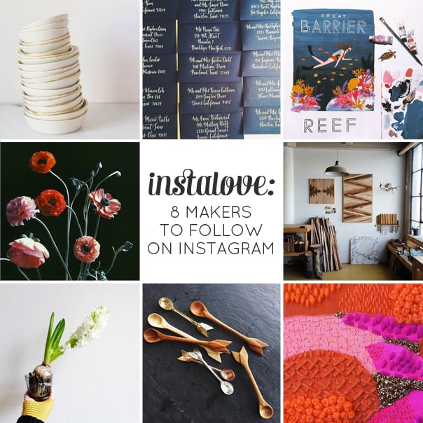 8 Makers to Follow on Instagram // Feast + West