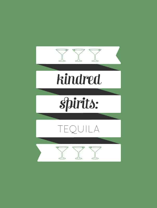 Kindred Spirits: A Tequila guide