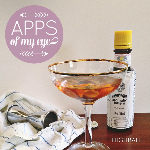Apps of my Eye: Highball // Feast + West