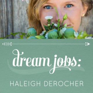 Dream Jobs: Q&A with Haleigh DeRocher of Peels and Posies
