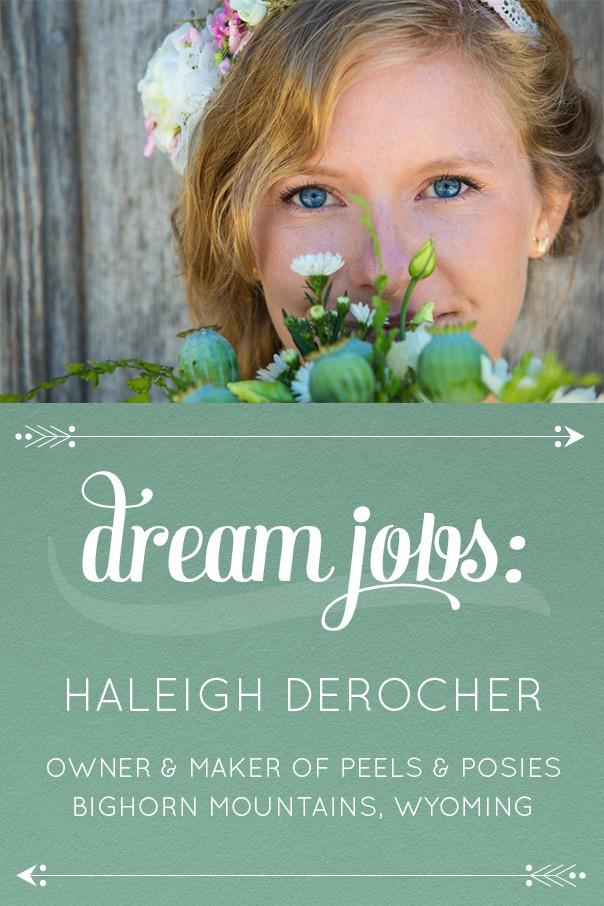 Dream Jobs: A Q&A with Haleigh DeRocher of Peels & Posies