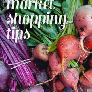 How to Shop at the Farmers Market