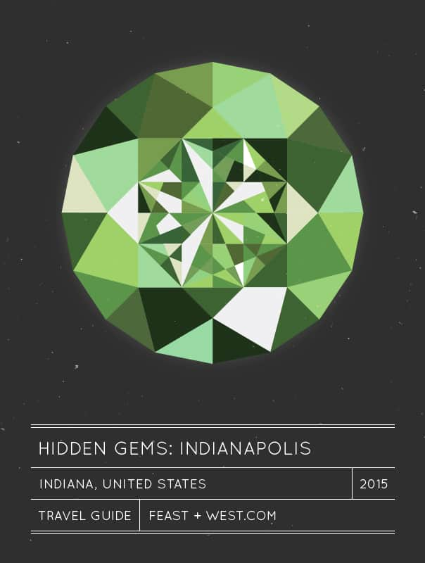 Hidden Gems: Indianapolis Travel Guide // Feast + West