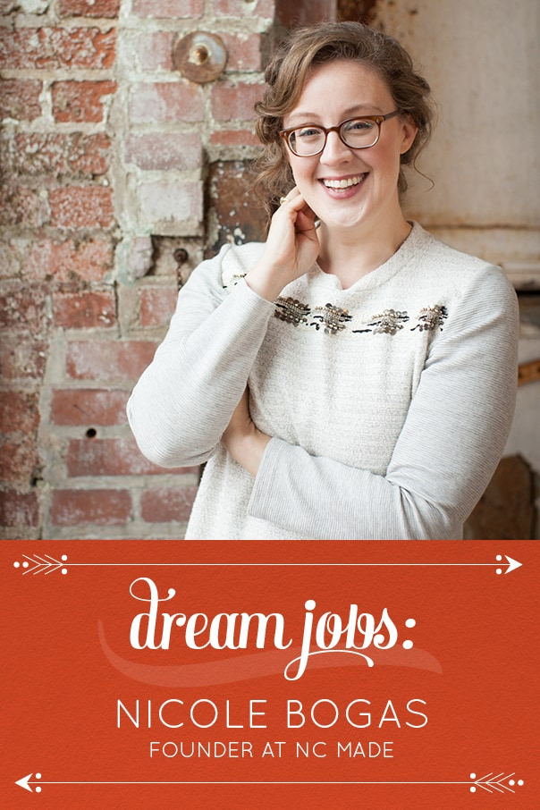 Dream Jobs: A Q&A with Nicole Bogas of NC MADE // Feast + West