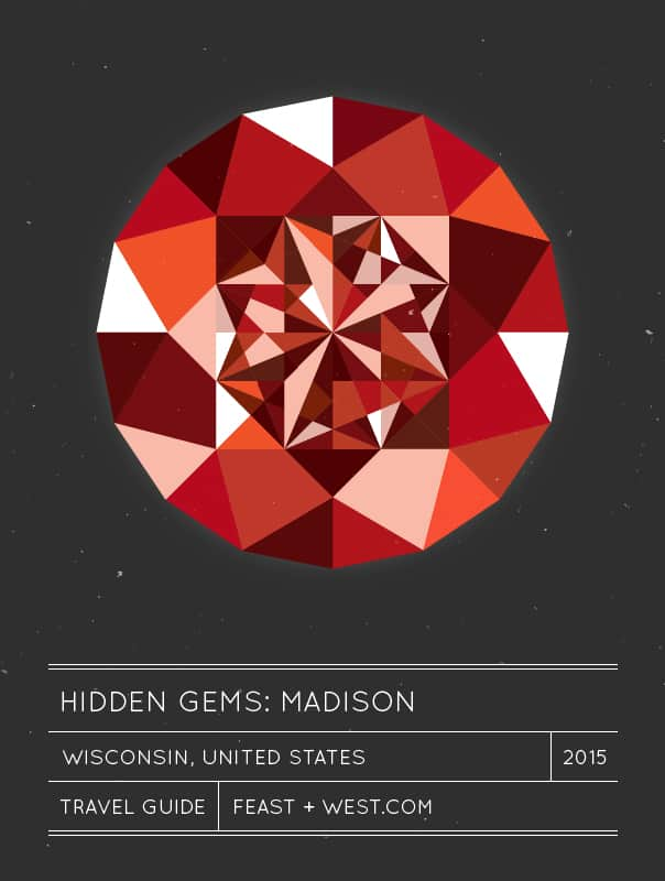 Hidden Gems: Madison, Wisconsin Travel Guide // Feast + West