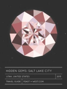 Hidden Gems: Salt Lake City Travel Guide // Feast + West