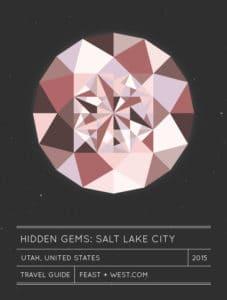 Hidden Gems: Salt Lake City Travel Guide // Feast + West