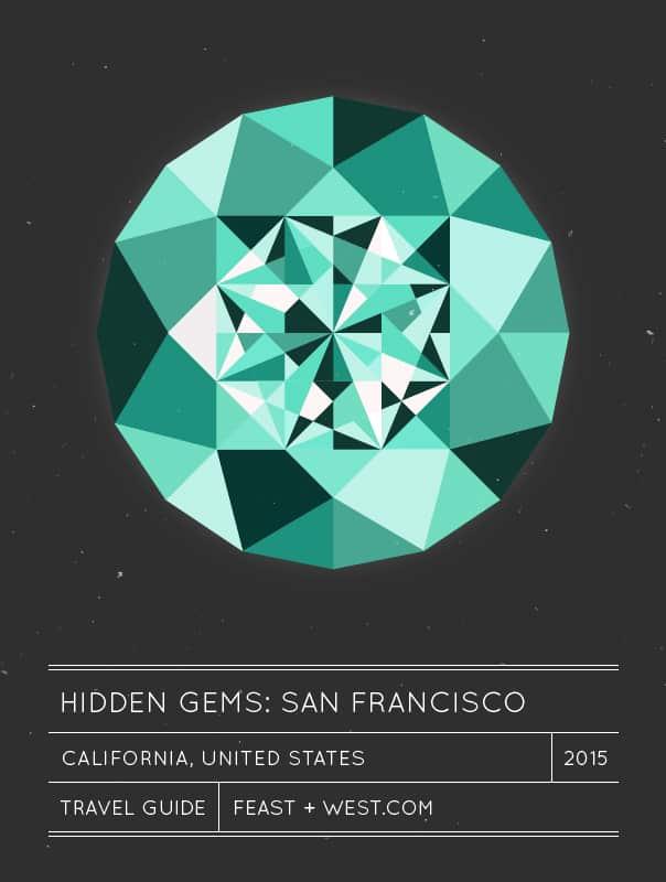 Hidden Gems: San Francisco Travel Guide // Feast + West