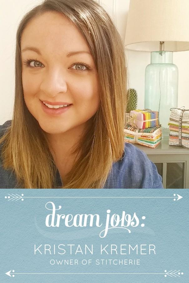 Dream Jobs: A Q&A with Kristan Kremer of Stitcherie // Feast + West