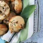 Fig, Onion + Honey Muffins