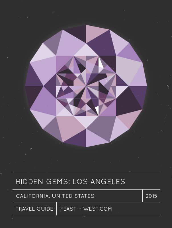 Hidden Gems: Los Angeles Travel Guide // Feast + West