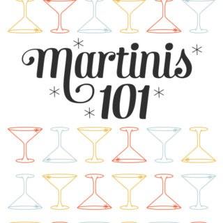 Martinis 101