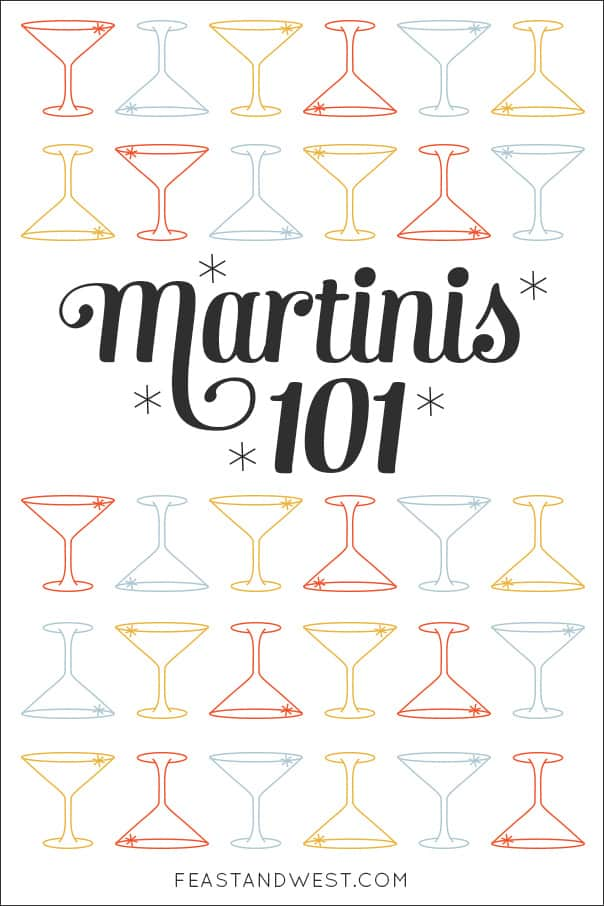 Martinis 101, a guide to ordering and mixing the classic cocktail // Feast + West