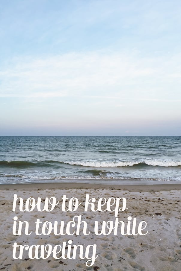 How to keep in touch when traveling // Feast + West