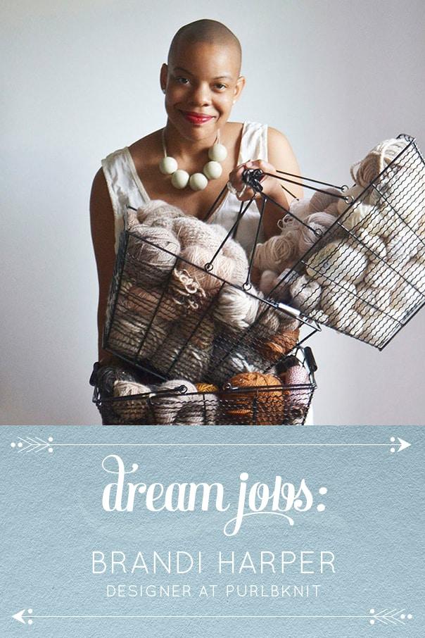 Dream Jobs: A Q&A with Brandi Harper of purlBknit