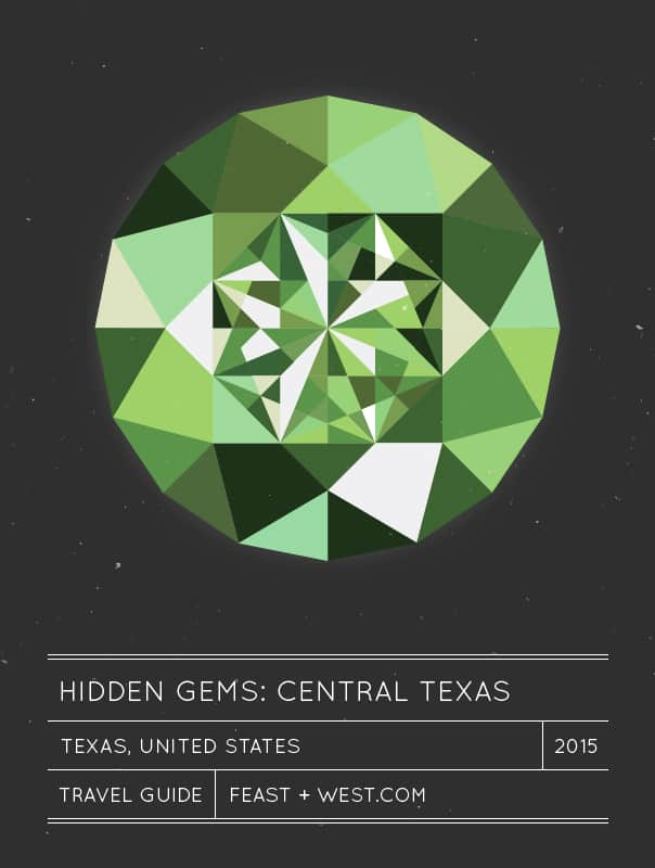 Hidden Gems: Central Texas Travel Guide // Feast + West