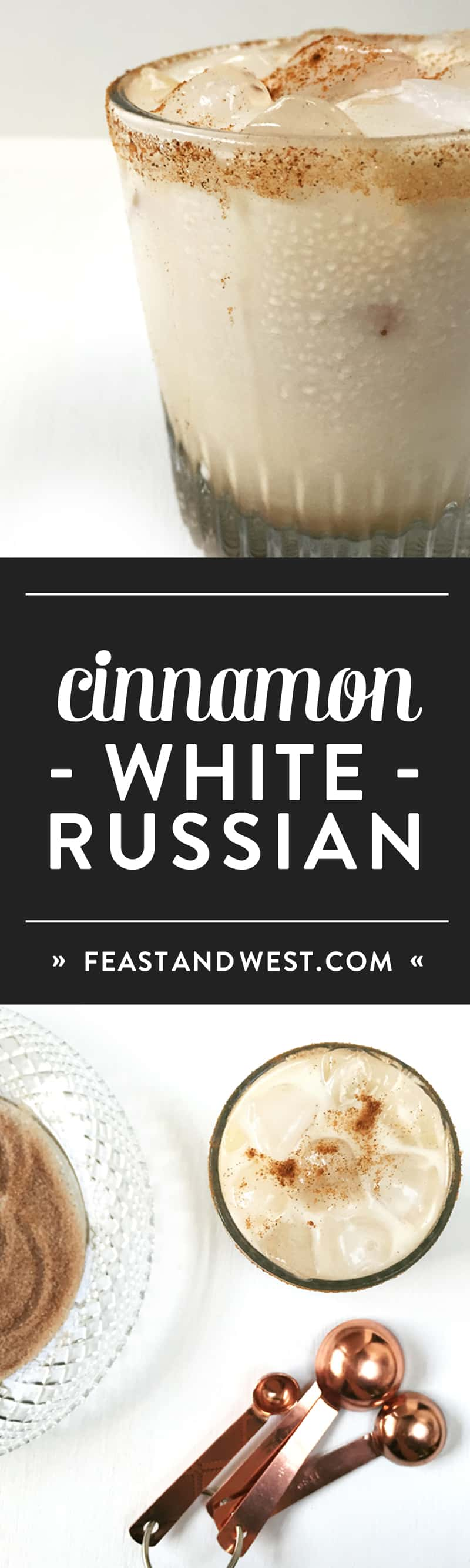 Cinnamon White Russian, the perfect holiday after-dinner cocktail. (via feastandwest.com)