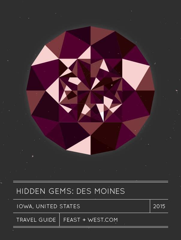 Hidden Gems: Des Moines Travel Guide // Feast + West
