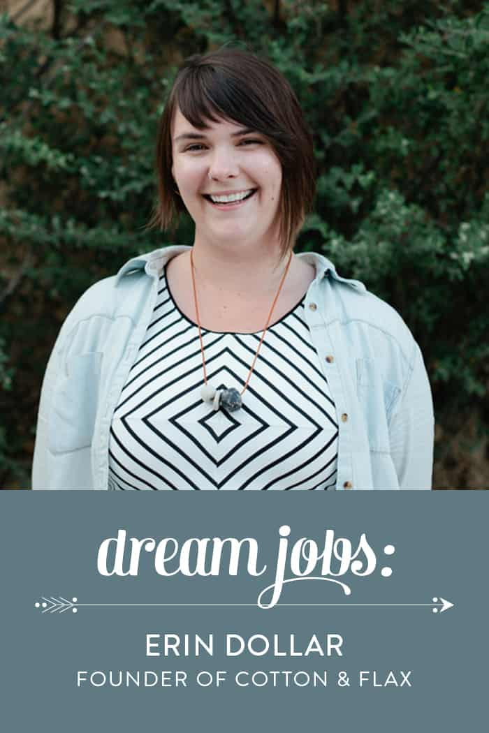 Dream Jobs: A Q&A with Erin Dollar, the founder and textile designer behind Cotton & Flax. (via feastandwest.com)